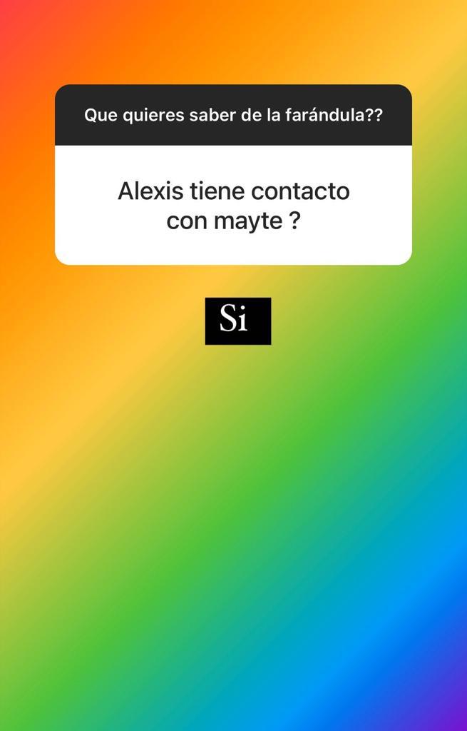 Alexis y Mayte seguirían en contacto